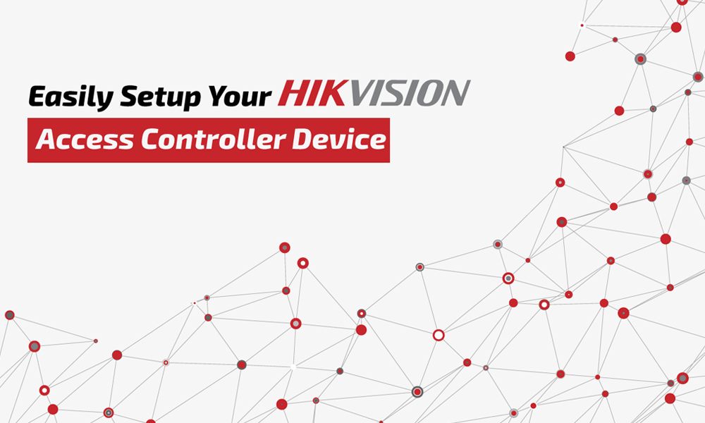 Easily Setup Your HIKVISION Access Controller Device