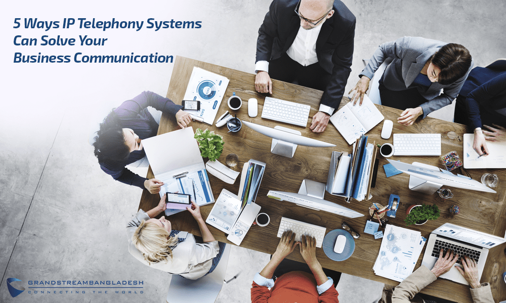 5 Ways IP Telephony Systems can Solve your Business Communication
